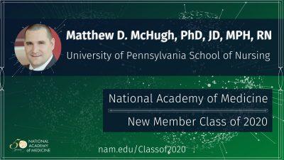 Matthew D. McHugh (Penn) elected to the National Academy of Medicine (NAM)