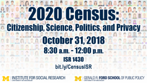 2020 Census: Citizenship, Science, Politics, and Privacy