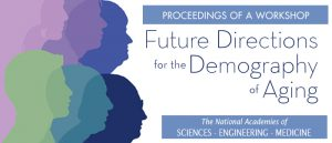 New report on advances, trends, and research directions in the demography of aging