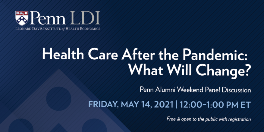 Health Care After the Pandemic: What Will Change? Penn PARC