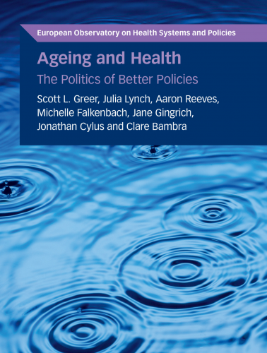 cover image of Ageing and Health The Politics of Better Policies 2021, Julia Lynch et al