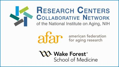 NIA awards up to $5 million to Wake Forest University and AFAR to continue leading the Research Centers Collaborative Network (RCCN)