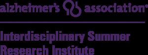 Alzheimer's Association Interdisciplinary Summer Research Institute (AA-ISRI)