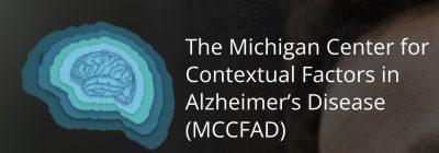 logo Michigan Center for Contextual Factors in Alzheimer's Disease (MCCFAD)